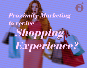 proximity marketing and shopping experience