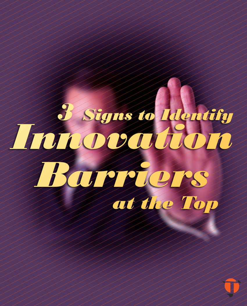 3 signs of innovation barriers